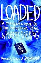 Loaded : a misadventure on the marijuana trail