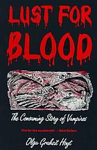 Lust for blood : the consuming story of vampires