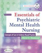 Essentials of psychiatric mental health nursing : concepts of care in evidence-based practice