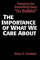 The importance of what we care about : philosophical essays
