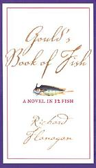 Gould's book of fish : a novel in twelve fish