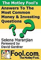 The Motley Fool money guide : answers to your questions about saving, spending and investing