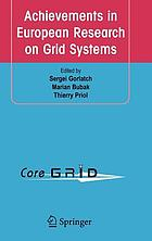 Achievements in European research on Grid systems : CoreGRID Integration Workshop 2006 (selected papers), October 19-20, Krakow, Poland