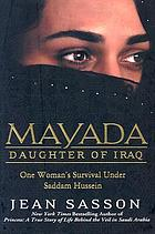 Mayada, daughter of Iraq : one woman's survival under Saddam Hussein