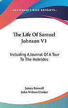 The life of Samuel Johnson. Including a Journal of his tour to the Hebrides