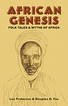 African genesis : folk tales and myths of Africa
