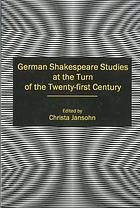 German Shakespeare studies at the turn of the twenty-first century