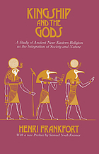Kingship and the gods, a study of ancient Near Eastern religion as the integration of society & nature