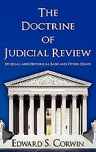 The doctrine of judicial review : its legal and historical basis, and other essays