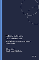 Mathematisation and demathematisation : social, philosophical and educational ramifications