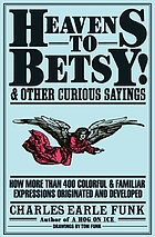 Heavens to Betsy! And other curious sayings