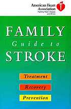 American Heart Association family guide to stroke treatment, recovery, and prevention