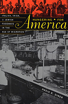 Hungering for America : Italian, Irish, and Jewish foodways in the age of migration