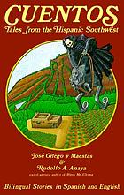 Cuentos : tales from the Hispanic Southwest : based on stories originally collected by Juan B. Rael