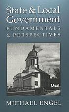 State & local government : fundamentals & perspectives