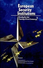 European security institutions : ready for the twenty-first century?