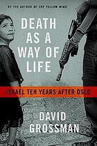 Death as a way of life : Israel ten years after Oslo