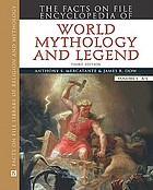 The Facts on File encyclopedia of world mythology and legend Vol. 1-2