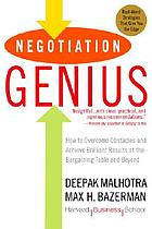 Negotiation genius : how to overcome obstacles and achieve brilliant results at the bargaining table and beyond