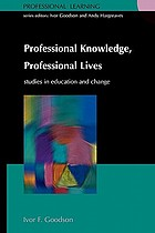 Professional knowledge, professional lives : studies in education and change