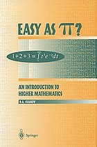 Easy as [pi?] : an introduction to higher mathematicsEasy as pi? : an introduction to higher mathematics