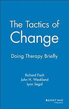 The tactics of change : doing therapy briefly