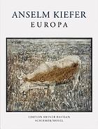 Anselm Kiefer : Europa