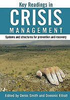 Key readings in crisis management : systems and structures for prevention and recoveryKey readings in crisis management : systems and structures of prevention and recovery