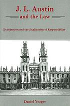J.L. Austin and the law : exculpation and the explication of responsibility