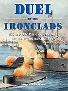 Duel of the ironclads : USS Monitor & CSS Virginia at Hampton Roads, 1862