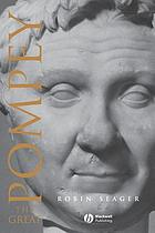 Pompey the Great : a political biography