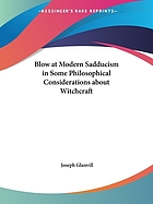A blow at modern Sadducism in some philosophical considerations about witchcraft : to which is added the relation of the fam'd disturbance by the drummer in the house of Mr. John Mompesson, with some reflections on drollery and atheisme