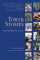 Tower stories : an oral history of 9/11