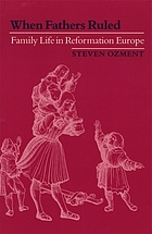 When fathers ruled : family life in Reformation Europe