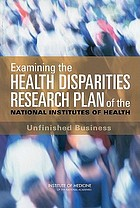 Examining the health disparities research plan of the National Institutes of Health unfinished business