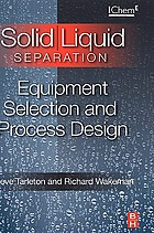 Solid/liquid separation equipment selection and process design