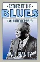 Father of the blues, an autobiography