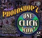 Adobe Photoshop 7 : one-click wow!
