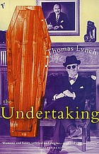 The undertaking : life studies from the dismal trade