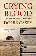 Crying blood : an Alafair Tucker mystery