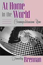 At home in the world : cosmopolitanism now