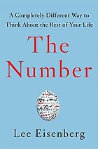 The number : a completely different way to think about the rest of your life