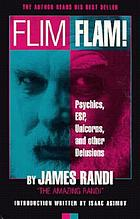 Flim flam! : psychics, ESP, unicorns, and other delusions