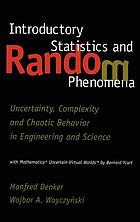 Introductory statistics and random phenomena : uncertainty, complexity, and chaotic behavior in engineering and science