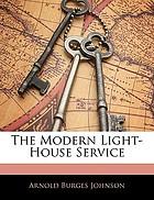 The modern light-house service