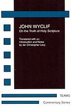 John Wyclif : on the truth of Holy Scripture