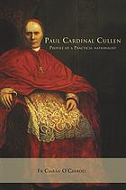 Paul Cardinal Cullen : portrait of a practical nationalist