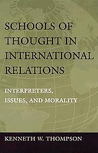 Schools of thought in international relations : interpreters, issues, and morality