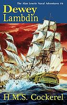 H.M.S. Cockerel : an Alan Lewrie naval adventure