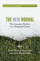 The new normal : the Canadian prairies in a changing climate